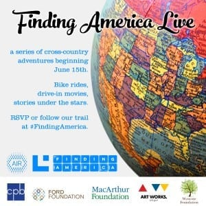 """An invitation to Finding America Live. The text, over a colorful antique globe, reads, """"Finding America Live: a series of cross-country adventures beginning June 15th. Bike rides, drive-in movies, stories under the stars. RSVP or follow our trail at #FindingAmerica,"""" with the AIR, Localore, Finding America and CPB, Ford Foundation, MacArthur Foundation, NEA and Wynncote Foundation logos below."""